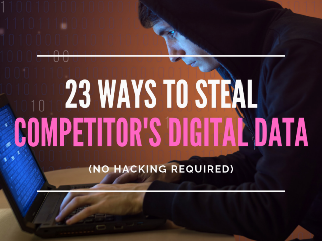 23 ways to get competitor's digital data.